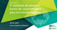 CEP, reciclaje de plásticos, centro español de plásticos, anarpla, seminario, economía circular, cicloplast, zicla, granza reciclada