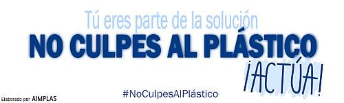 noculpesalplastico, compromiso sostenibilidad, industria española del plástico, reciclabilidad, i+d, aimplas, plasticseurope, anail, cicloplast, avep, anarpla, organizaciones sectoriales del plástico, plástico
