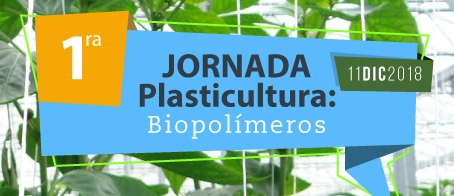 plasticultura, bioplástico, jornada plasticultura, plasticultura y bioplásticos, resinex, anaip, aimplas, plásticos para agricultura, compostabilidad, jornada