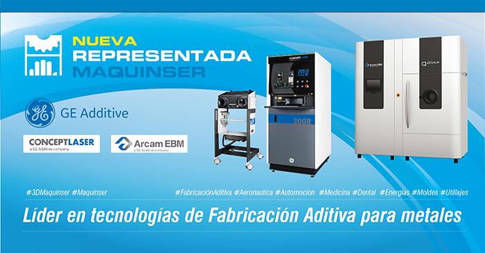 Arcam, Concept Laser, Maquinser, 3d Maquinser, GE Additive, acuerdo, distribución, mercado español, soluciones de impresión 3D, fabricación aditiva